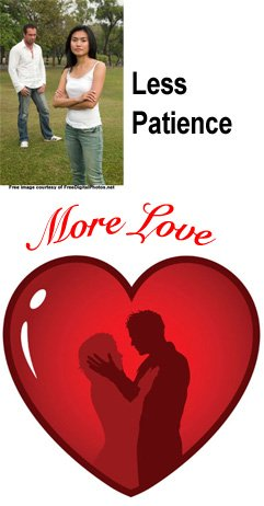 less patience, more love